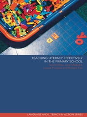 Teaching Literacy Effectively in the Primary School ebook by Richard Fox,Jane Medwell,Louise Poulson,David Wray
