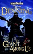 The Giant Among Us ebook by Troy Denning