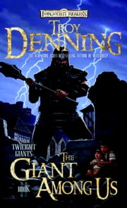 The Giant Among Us - The Twilight Giants, Book II ebook by Troy Denning