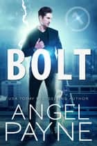 Bolt Saga: 1 ebook by Angel Payne