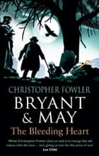 Bryant & May - The Bleeding Heart - (Bryant & May Book 11) eBook by Christopher Fowler