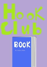 Hook Club ebook by Ashlynn Elliott