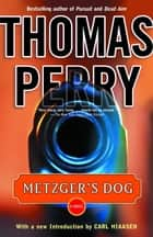 Metzger's Dog ebook by Carl Hiaasen,Thomas Perry