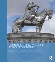 Constructing Modern Asian Citizenship ebook by