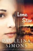 Lone Star - A Novel ebook by Paullina Simons