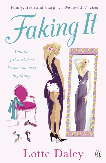 Faking It eBook by Lotte Daley