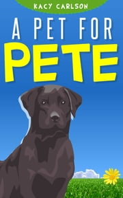 A Pet for Pete ebook by Kacy Carlson