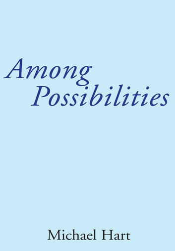 Among Possibilities ebook by Michael Hart