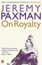 On Royalty eBook by Jeremy Paxman