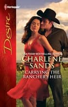 Carrying the Rancher's Heir - A Sexy Western Contemporary Romance ebook by Charlene Sands