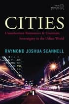 Cities ebook by Raymond Joshua Scannell