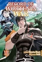 Record of Wortenia War: Volume 8 ebook by Ryota Hori