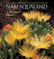 Namaqualand - A Succulent Desert ebook by Richard Cowling & Shirley Pierce,Colin Paterson-Jones