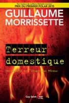 Terreur domestique ebook by Guillaume Morrissette