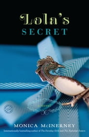 Lola's Secret - A Novel ebook by Monica McInerney