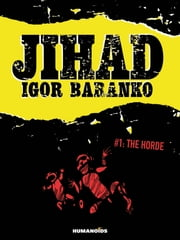 Jihad #1 : The Horde - The Horde ebook by Igor Baranko