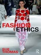 Fashion Ethics ebook by Sue Thomas