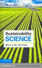 Sustainability Science ebook by Bert J. M. de Vries