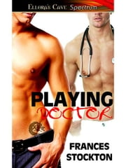 Playing Doctor ebook by Frances Stockton