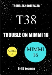 Trouble on Mimmi 16 (Troubleshooters 38) ebook by Dr E J Yeaman