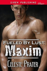 Fueled by Lust: Maxim ebook by Celeste Prater