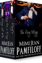 Boxed Set: The King Trilogy ebook by Mimi Jean Pamfiloff