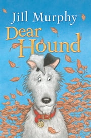 Dear Hound ebook by Jill Murphy,Jill Murphy