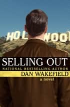 Selling Out ebook by Dan Wakefield