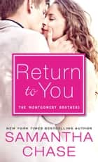 Return to You - A Feel-Good Romance for Summer Reading ebook by Samantha Chase