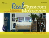 Real Classroom Makeovers - Practical Ideas for Early Childhood Classrooms ebook by Rebecca Isbell,Pamela Evanshen