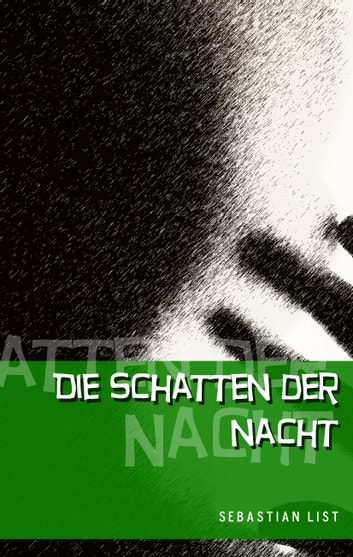 Die Schatten der Nacht ebook by Sebastian List