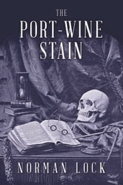 The Port-Wine Stain ebook by Norman Lock