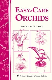 Easy-Care Orchids - Storey's Country Wisdom Bulletin A-250 ebook by Mary Carol Frier