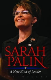 Sarah Palin - A New Kind of Leader ebook by Joe Hilley