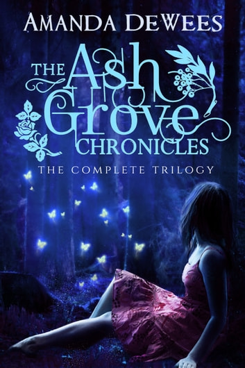 The Ash Grove Chronicles: The Complete Trilogy ebook by Amanda DeWees