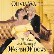 The Care and Feeding of Waspish Widows - Feminine Pursuits audiobook by Olivia Waite