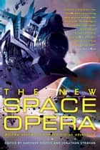 The New Space Opera ebook by Gardner Dozois,Jonathan Strahan