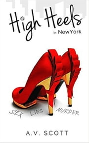 High Heels In New York - Fashion Series, #1 ebook by A.V. Scott