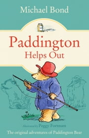 Paddington Helps Out ebook by Michael Bond,Peggy Fortnum