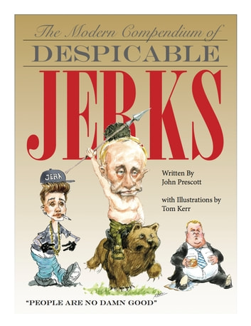 The Modern Compendium of Despicable Jerks ebook by John Prescott