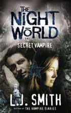 Night World: Secret Vampire - Book 1 ebook by L J Smith