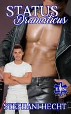 Status Dramaticus (EMS Heat #13) ebook by Stephani Hecht