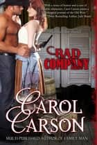 Bad Company ebook by Carol Carson