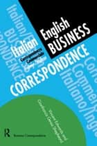 Italian/English Business Correspondence ebook by Vincent Edwards, Gianfranca Gessa Shepheard