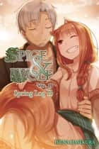 Spice and Wolf, Vol. 19 (light novel) - Spring Log II ebook by