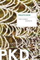 The Cosmic Puppets ebook by Philip K. Dick