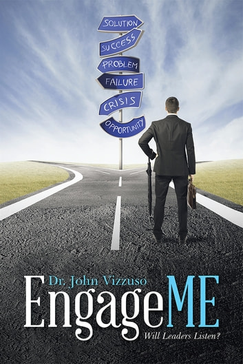 EngageME - Will Leaders Listen? ebook by Dr. John Vizzuso