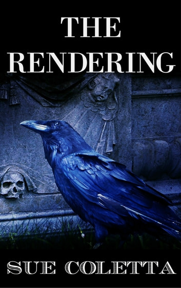 The Rendering ebook by Sue Coletta