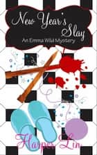 New Year's Slay - An Emma Wild Mystery, #2 ebook by