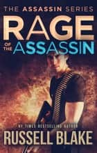 Rage of the Assassin ebook by Russell Blake